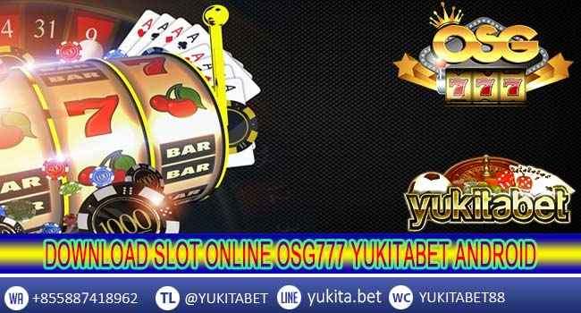 download slot online osg777 yukitabet android